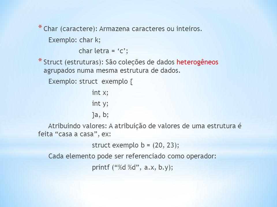 Char (caractere): Armazena caracteres ou inteiros.