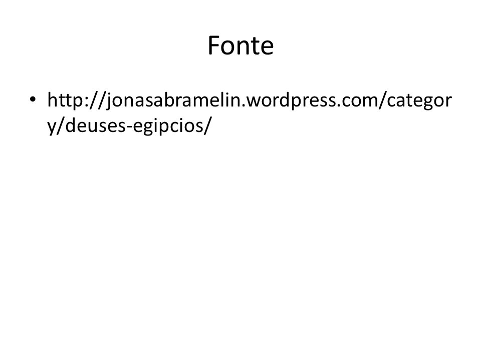 Fonte http://jonasabramelin.wordpress.com/category/deuses-egipcios/