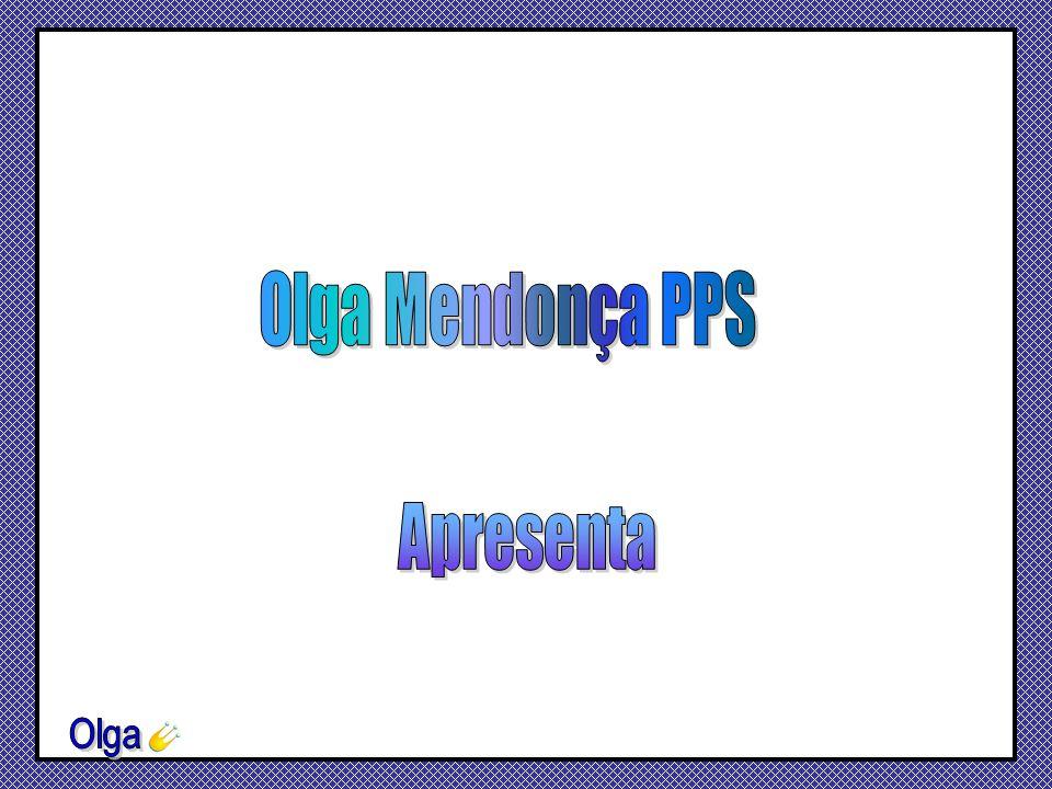 Olga Mendonça PPS Apresenta Olga