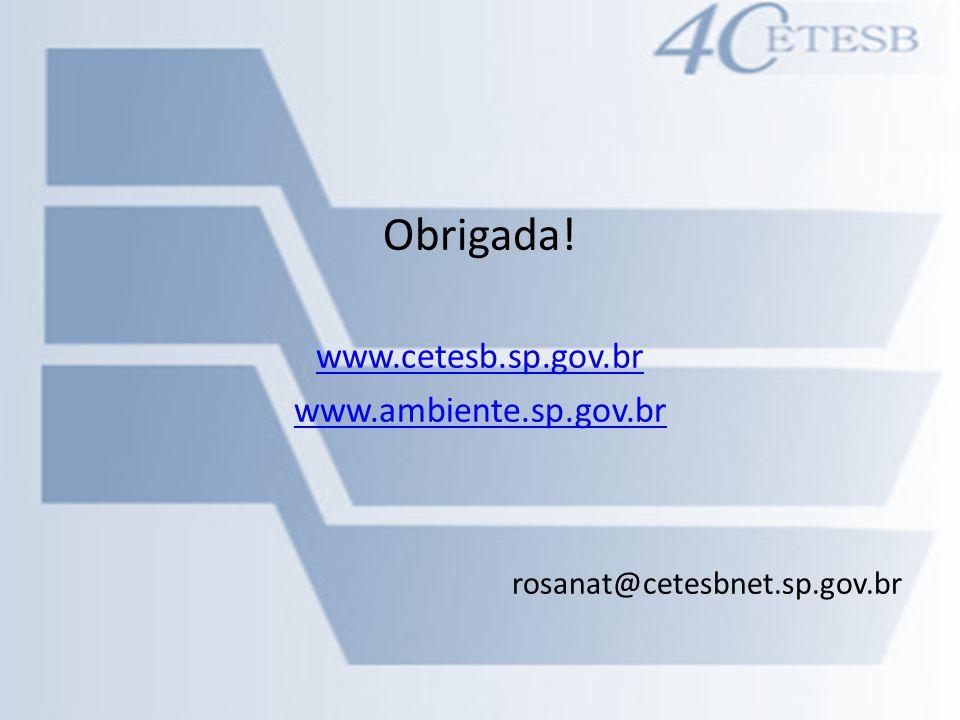 Obrigada! www.cetesb.sp.gov.br www.ambiente.sp.gov.br