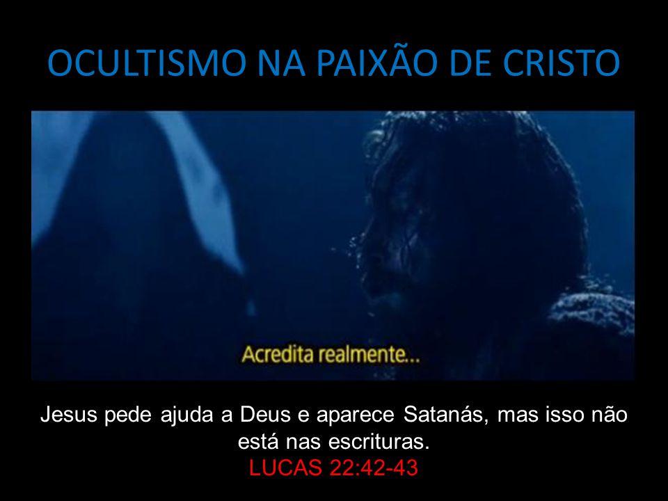 OCULTISMO NA PAIXÃO DE CRISTO