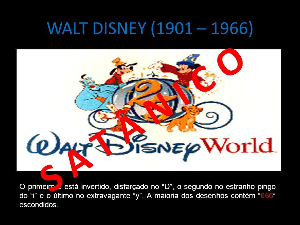 S A T Â N I C O WALT DISNEY (1901 – 1966)