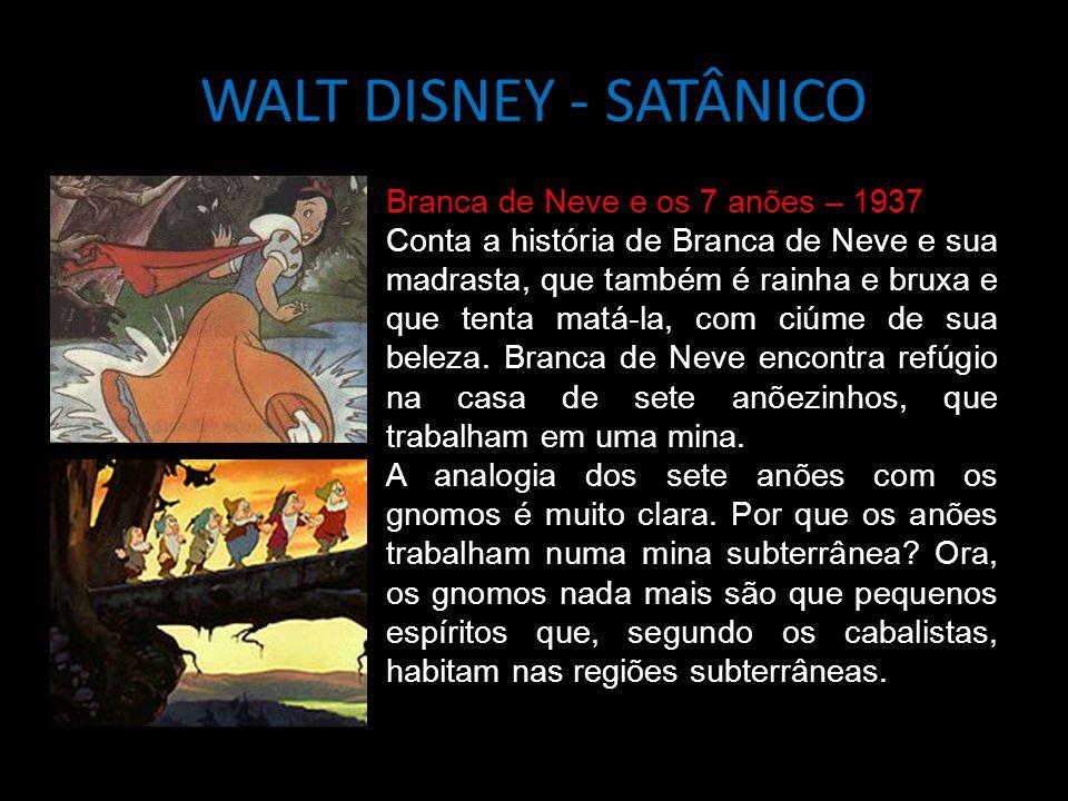 WALT DISNEY - SATÂNICO Branca de Neve e os 7 anões – 1937