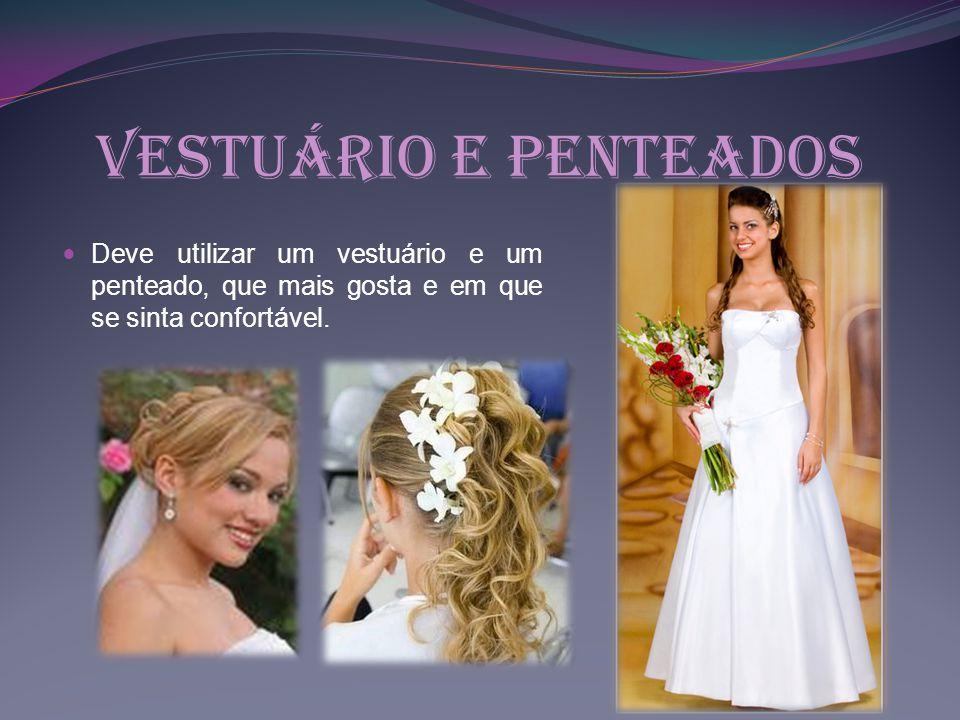 Vestuário e Penteados Deve utilizar um vestuário e um penteado, que mais gosta e em que se sinta confortável.