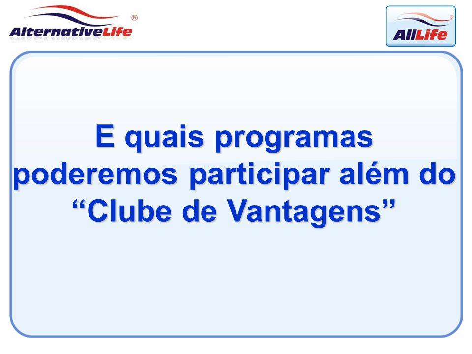 E quais programas poderemos participar além do Clube de Vantagens