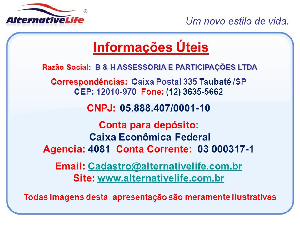 Informações Úteis Um novo estilo de vida. CNPJ: 05.888.407/0001-10