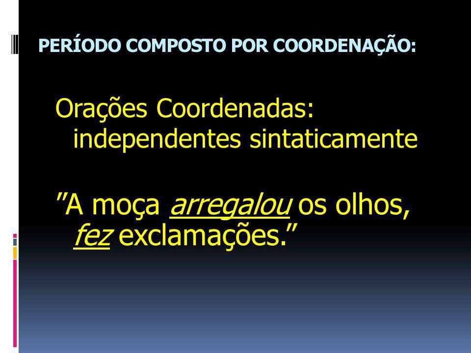 PERÍODO COMPOSTO POR COORDENAÇÃO: