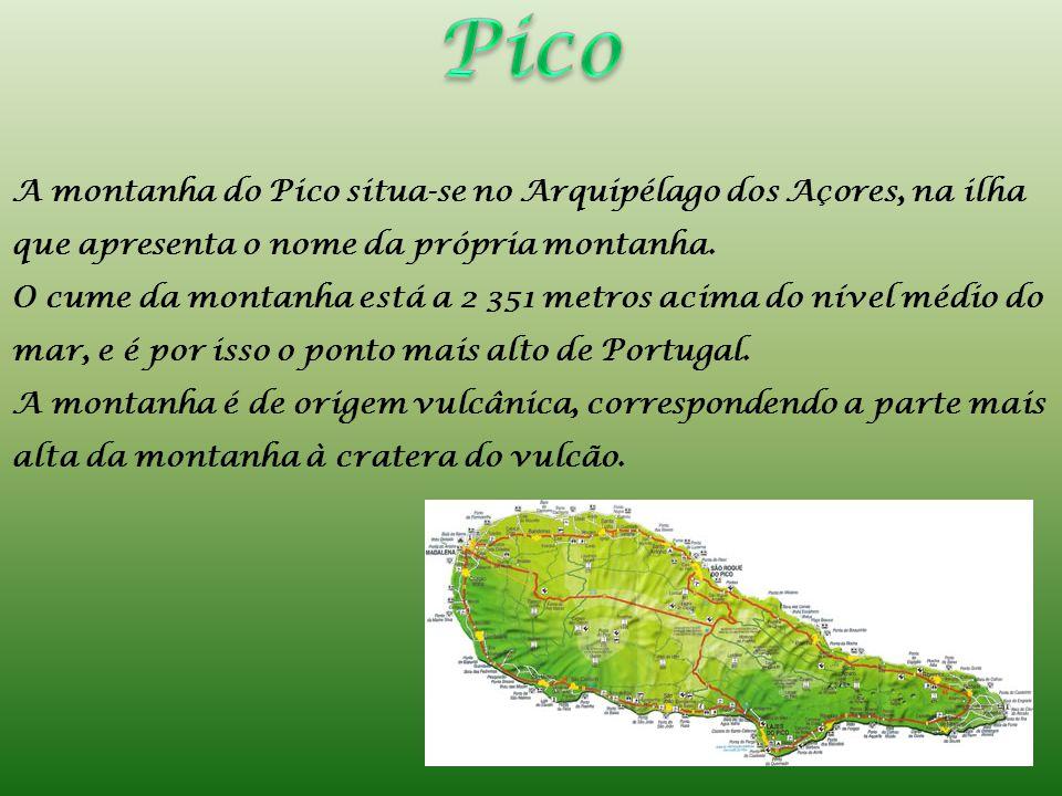 Pico A montanha do Pico situa-se no Arquipélago dos Açores, na ilha que apresenta o nome da própria montanha.