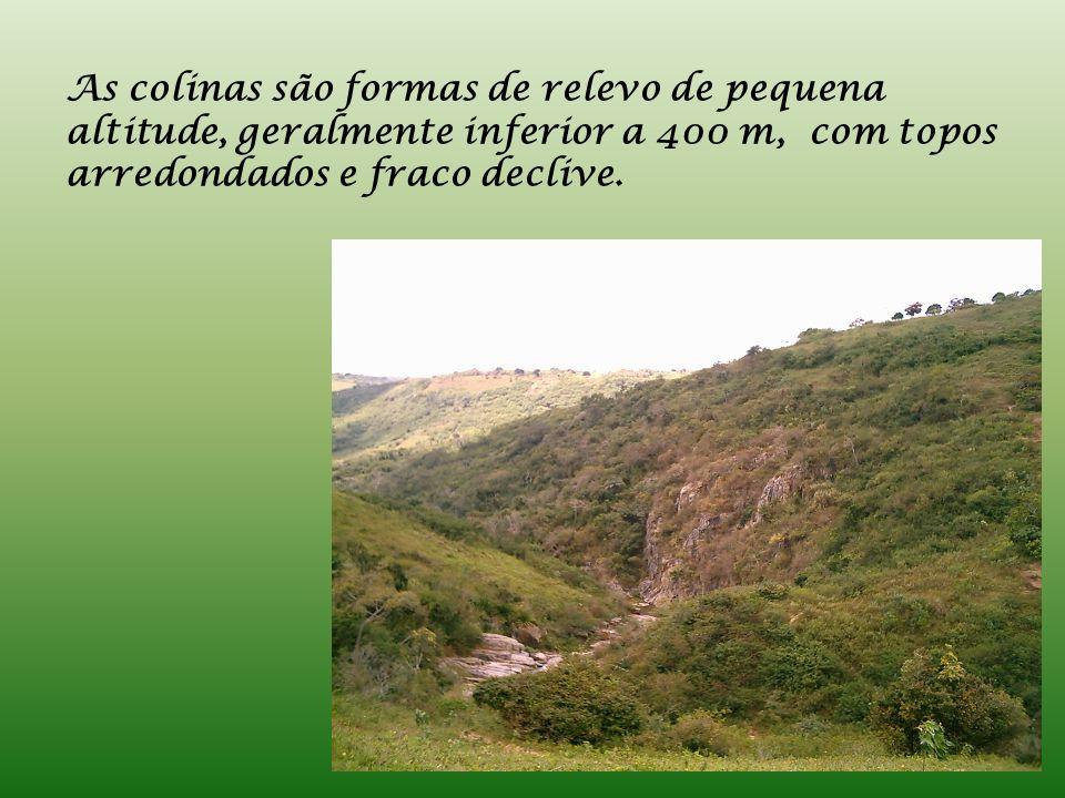As colinas são formas de relevo de pequena altitude, geralmente inferior a 400 m, com topos arredondados e fraco declive.