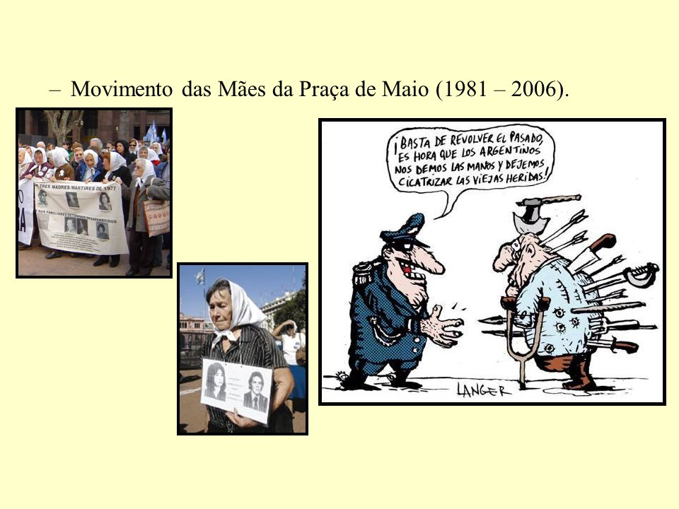 Movimento das Mães da Praça de Maio (1981 – 2006).