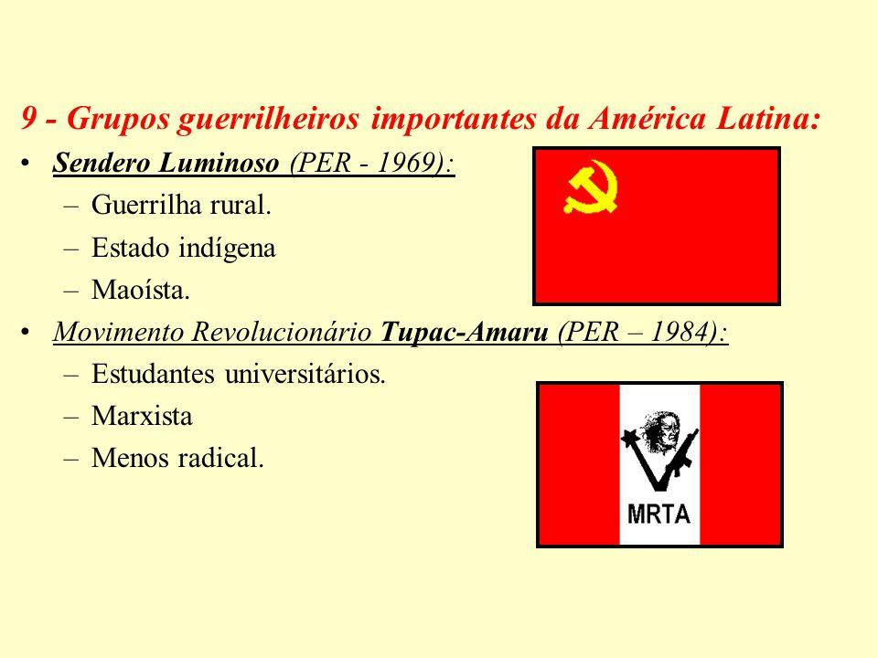 9 - Grupos guerrilheiros importantes da América Latina: