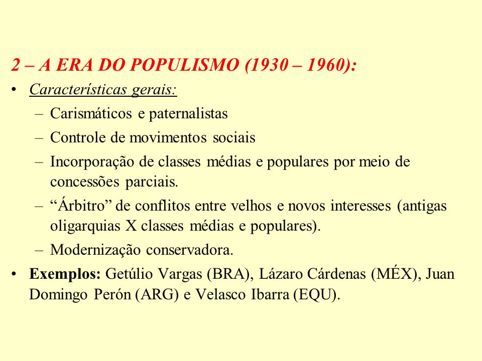2 – A ERA DO POPULISMO (1930 – 1960):
