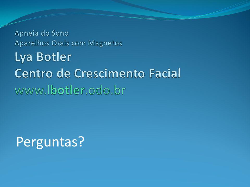 Apneia do Sono Aparelhos Orais com Magnetos Lya Botler Centro de Crescimento Facial www.lbotler.odo.br