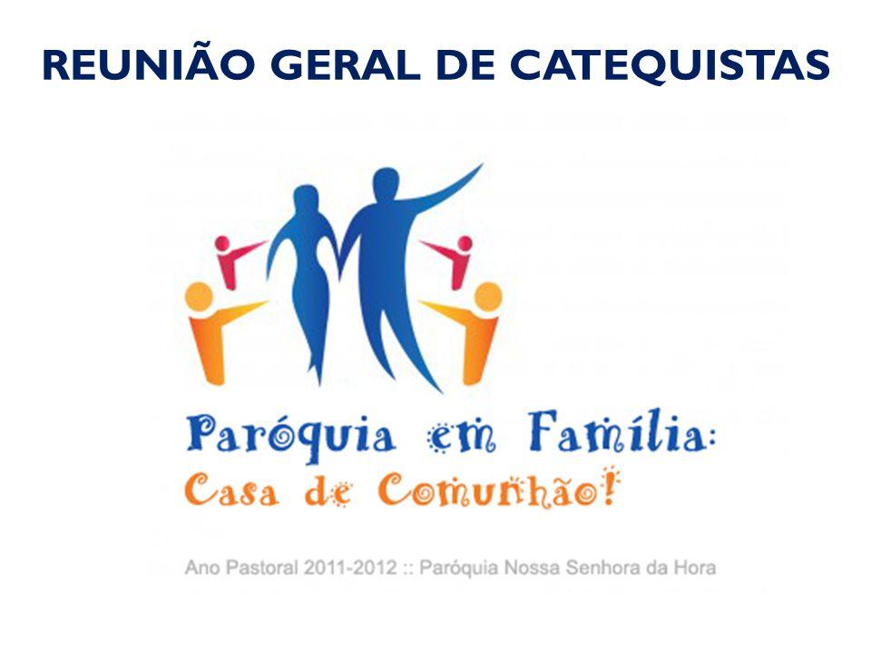 REUNIÃO GERAL DE CATEQUISTAS