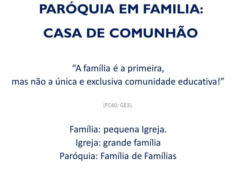 PARÓQUIA EM FAMILIA: CASA DE COMUNHÃO