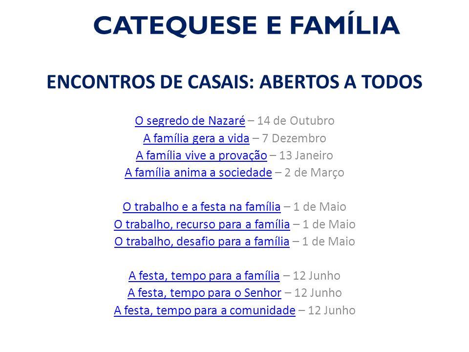 CATEQUESE E FAMÍLIA ENCONTROS DE CASAIS: ABERTOS A TODOS