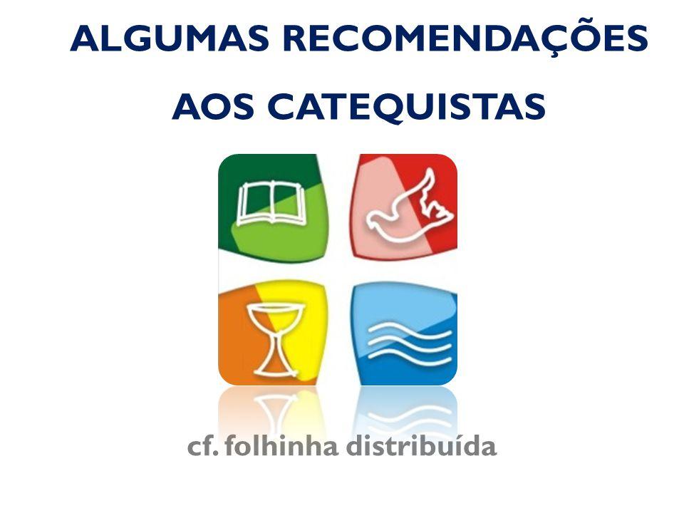 ALGUMAS RECOMENDAÇÕES AOS CATEQUISTAS