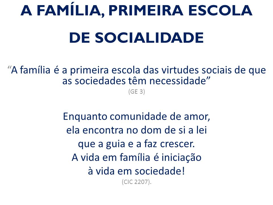 A FAMÍLIA, PRIMEIRA ESCOLA DE SOCIALIDADE