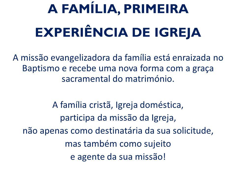 A FAMÍLIA, PRIMEIRA EXPERIÊNCIA DE IGREJA