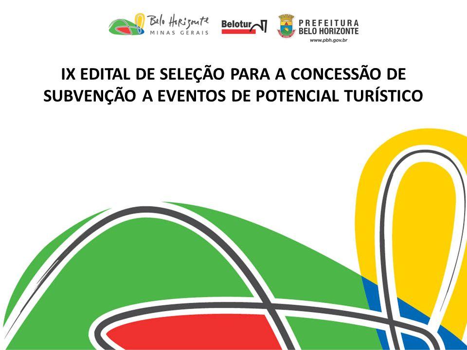 IX EDITAL DE SELEÇÃO PARA A CONCESSÃO DE SUBVENÇÃO A EVENTOS DE POTENCIAL TURÍSTICO