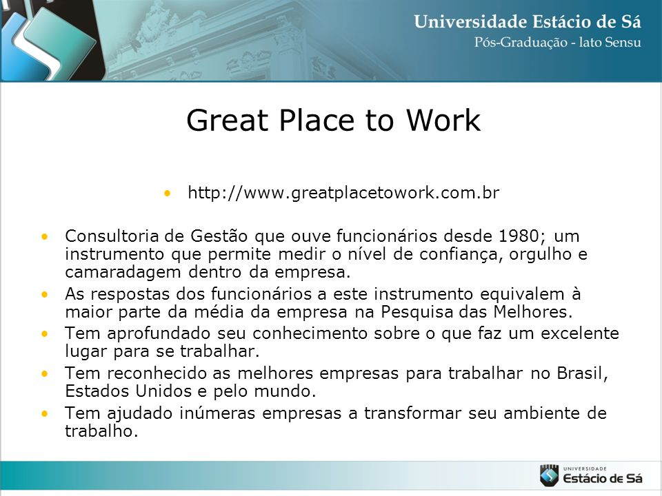 Great Place to Work http://www.greatplacetowork.com.br