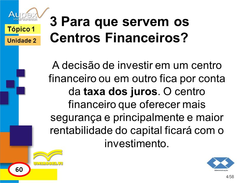 3 Para que servem os Centros Financeiros