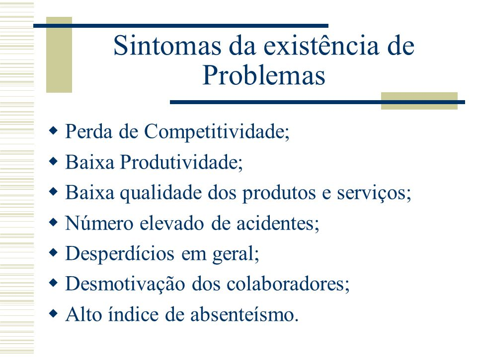 Sintomas da existência de Problemas