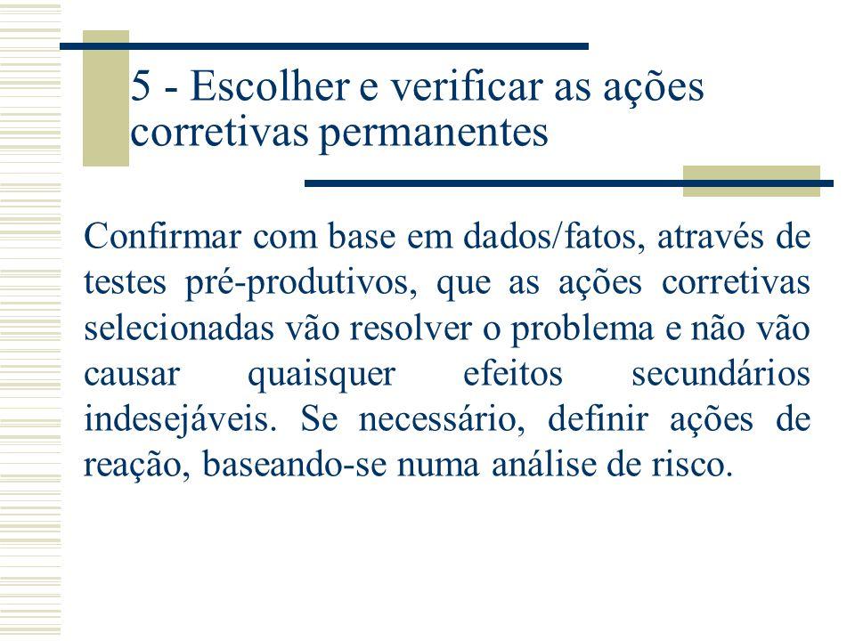 5 - Escolher e verificar as ações corretivas permanentes