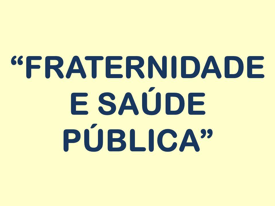 FRATERNIDADE E SAÚDE PÚBLICA