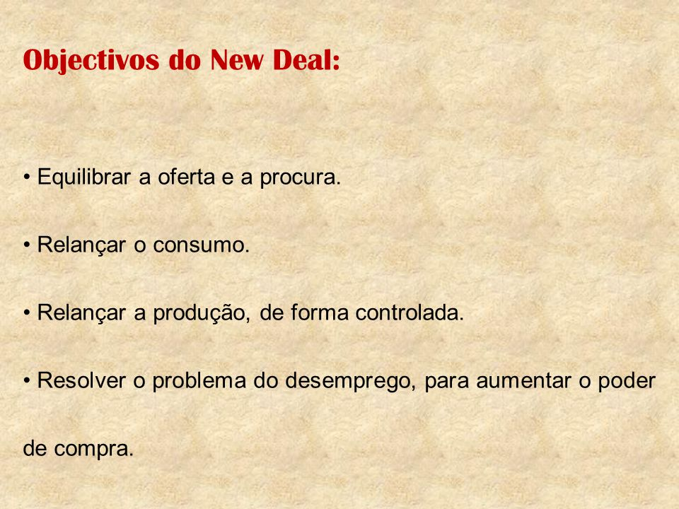 Objectivos do New Deal: