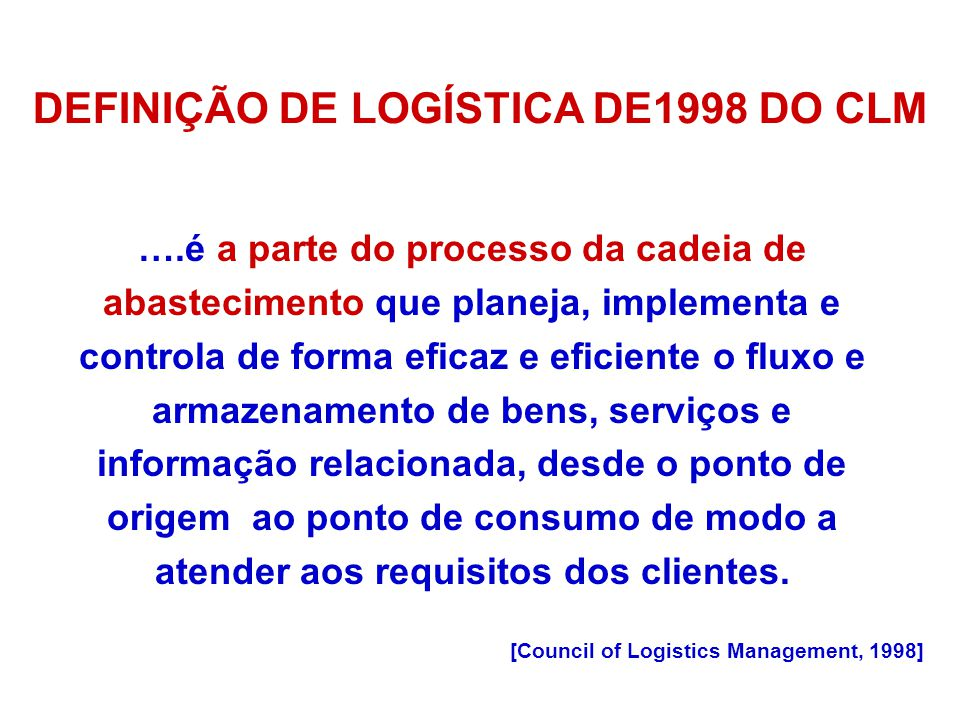 DEFINIÇÃO DE LOGÍSTICA DE1998 DO CLM