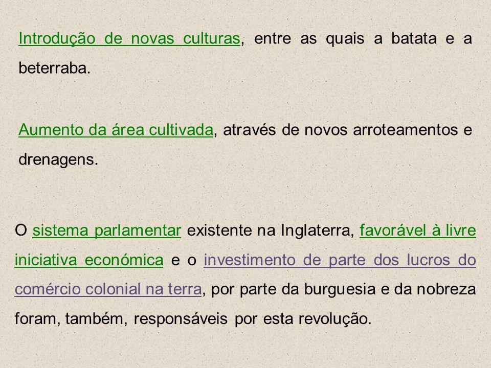 Introdução de novas culturas, entre as quais a batata e a beterraba.