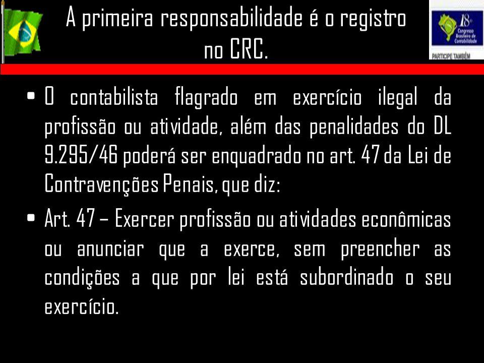 A primeira responsabilidade é o registro no CRC.