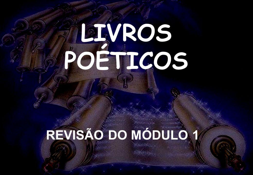 LIVROS POÉTICOS REVISÃO DO MÓDULO 1