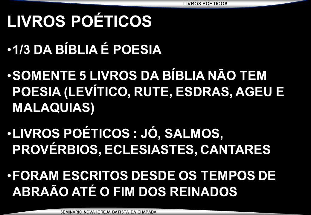 LIVROS POÉTICOS 1/3 DA BÍBLIA É POESIA