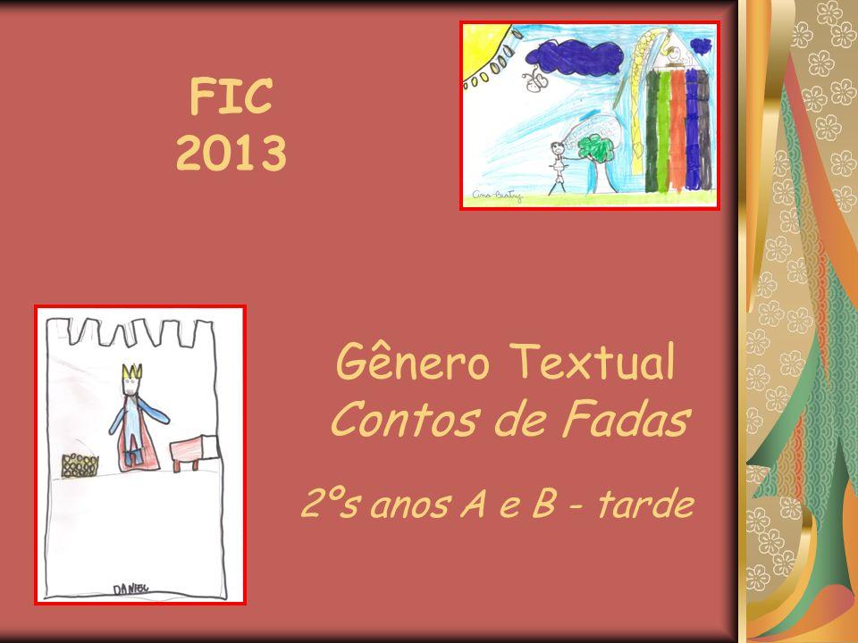 FIC 2013 Gênero Textual Contos de Fadas 2ºs anos A e B - tarde