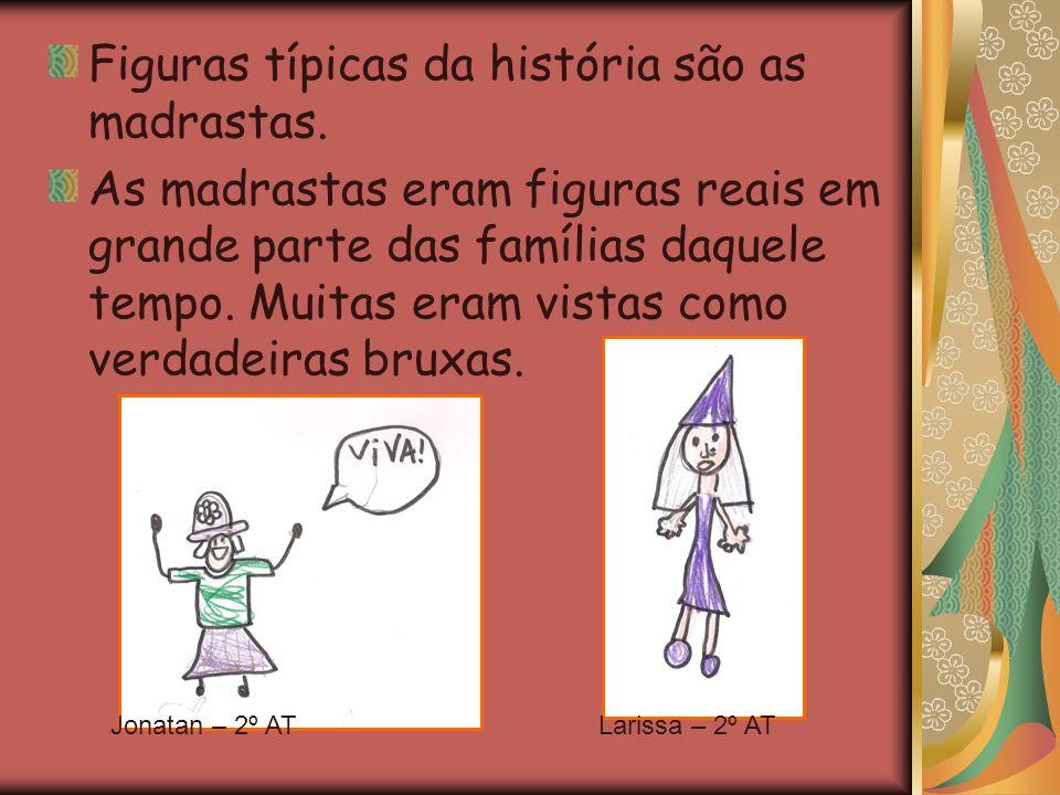Figuras típicas da história são as madrastas.