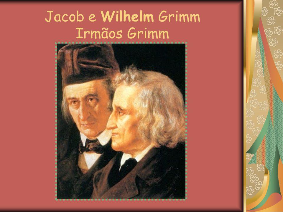 Jacob e Wilhelm Grimm Irmãos Grimm