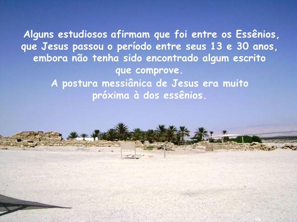 A postura messiânica de Jesus era muito próxima à dos essênios.
