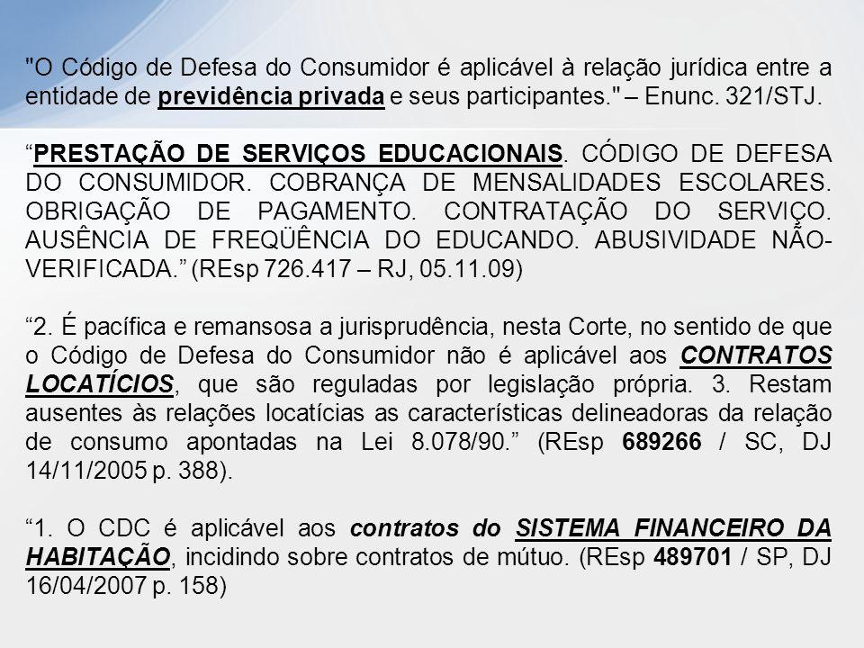 O Código de Defesa do Consumidor é aplicável à relação jurídica entre a entidade de previdência privada e seus participantes. – Enunc. 321/STJ.