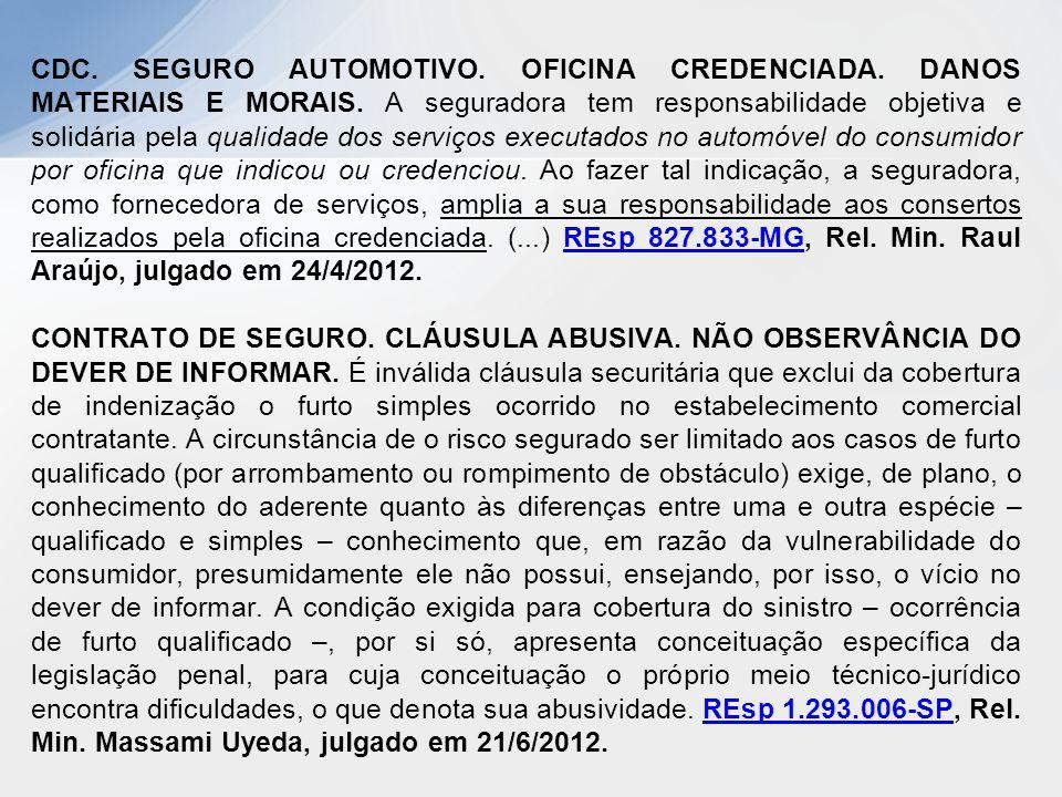 CDC. SEGURO AUTOMOTIVO. OFICINA CREDENCIADA. DANOS MATERIAIS E MORAIS