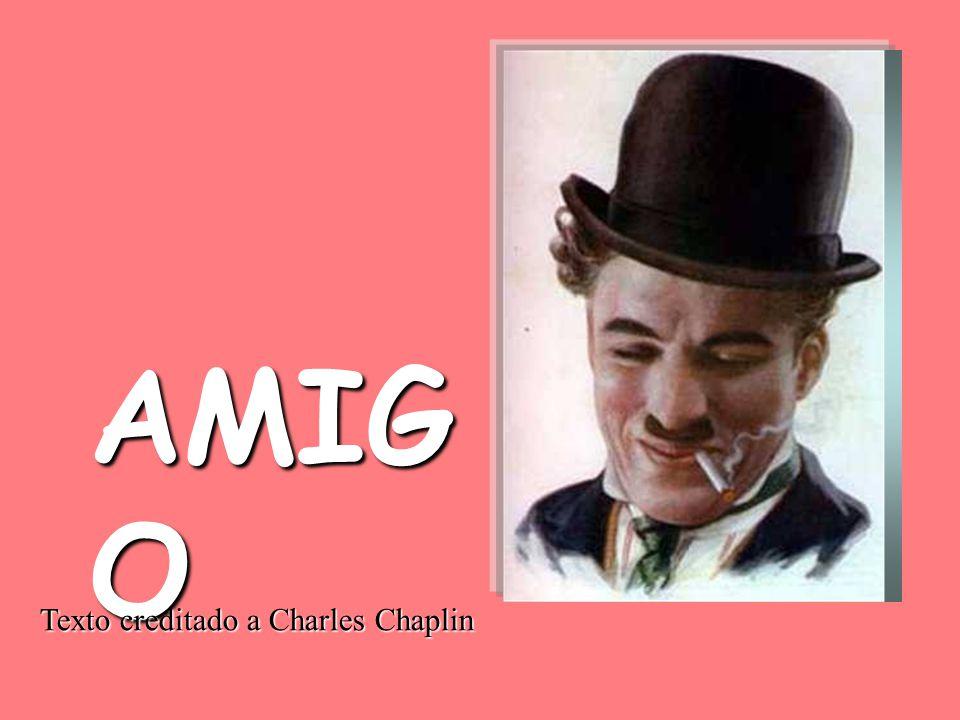 AMIGO Texto creditado a Charles Chaplin