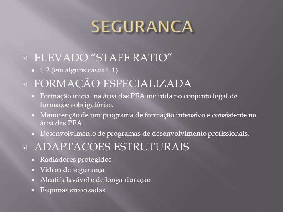 SEGURANCA ELEVADO STAFF RATIO FORMAÇÃO ESPECIALIZADA
