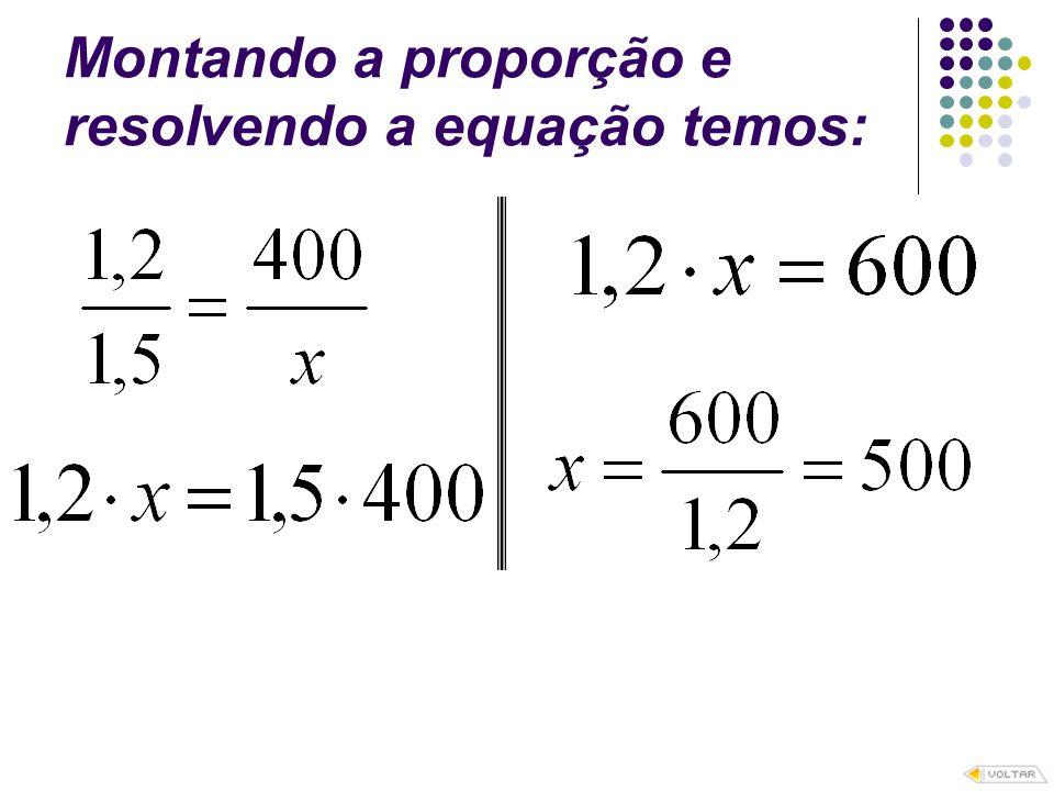 Montando a proporção e resolvendo a equação temos: