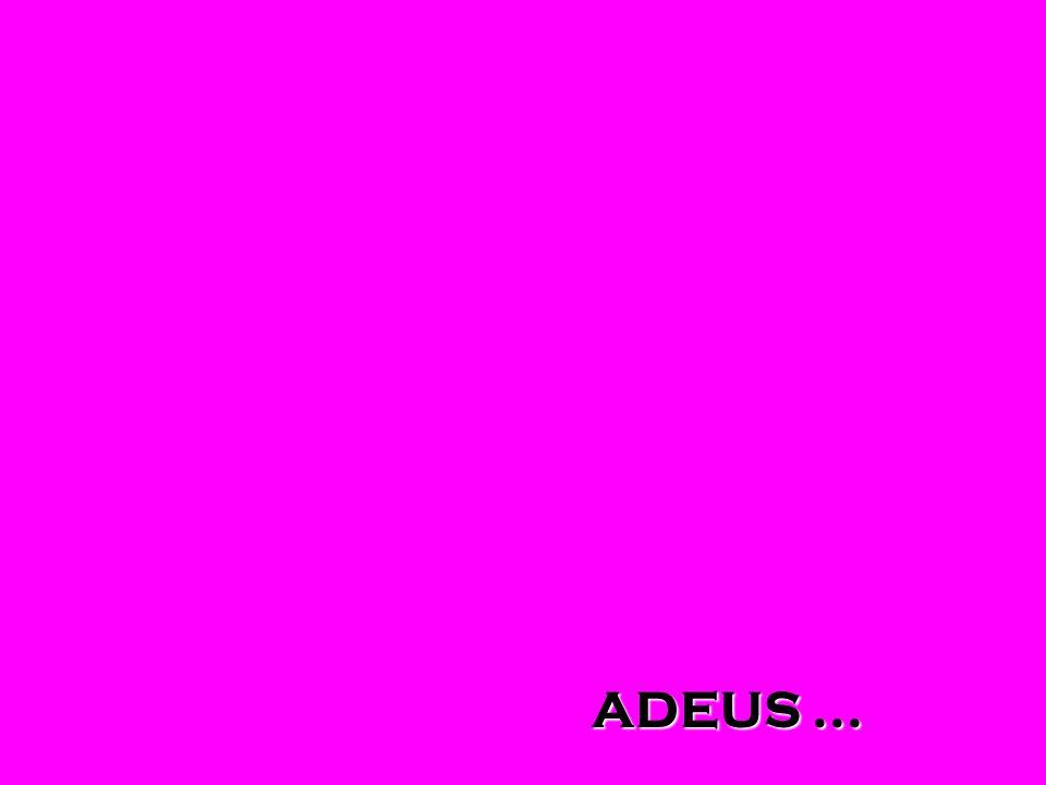 ADEUS ...