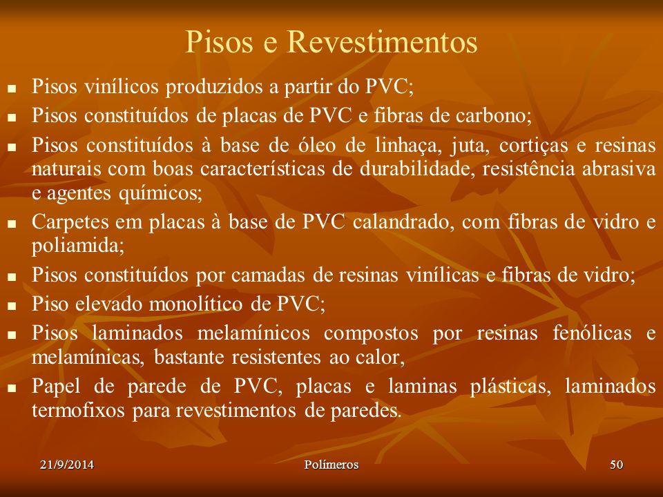 Pisos e Revestimentos Pisos vinílicos produzidos a partir do PVC;