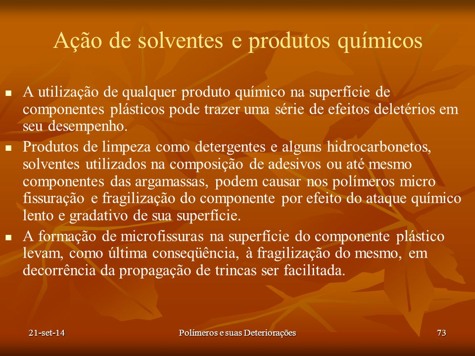 Ação de solventes e produtos químicos