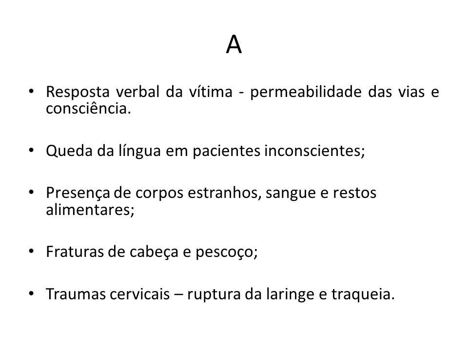 A Resposta verbal da vítima - permeabilidade das vias e consciência.