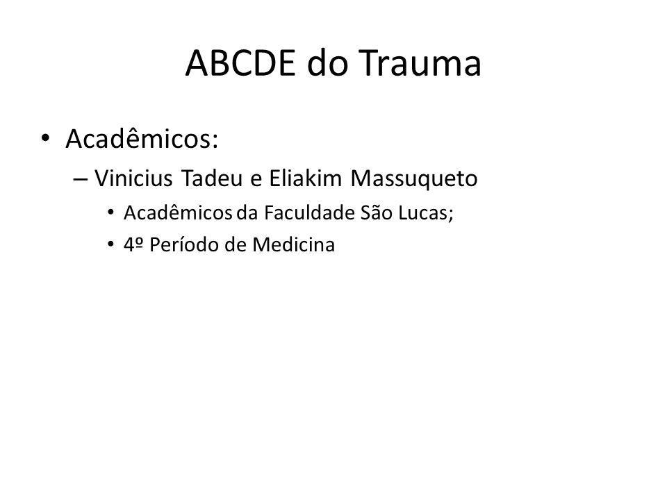 ABCDE do Trauma Acadêmicos: Vinicius Tadeu e Eliakim Massuqueto
