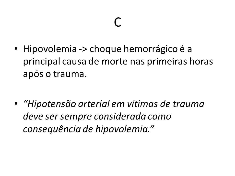 C Hipovolemia -> choque hemorrágico é a principal causa de morte nas primeiras horas após o trauma.